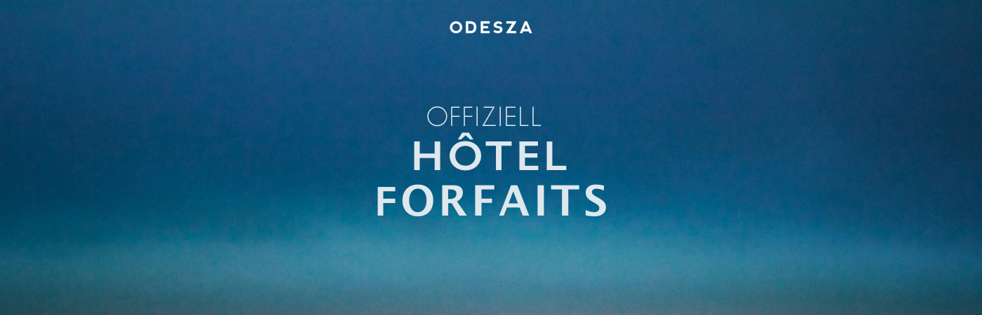 ODESZA – Paris Hotel Packages
