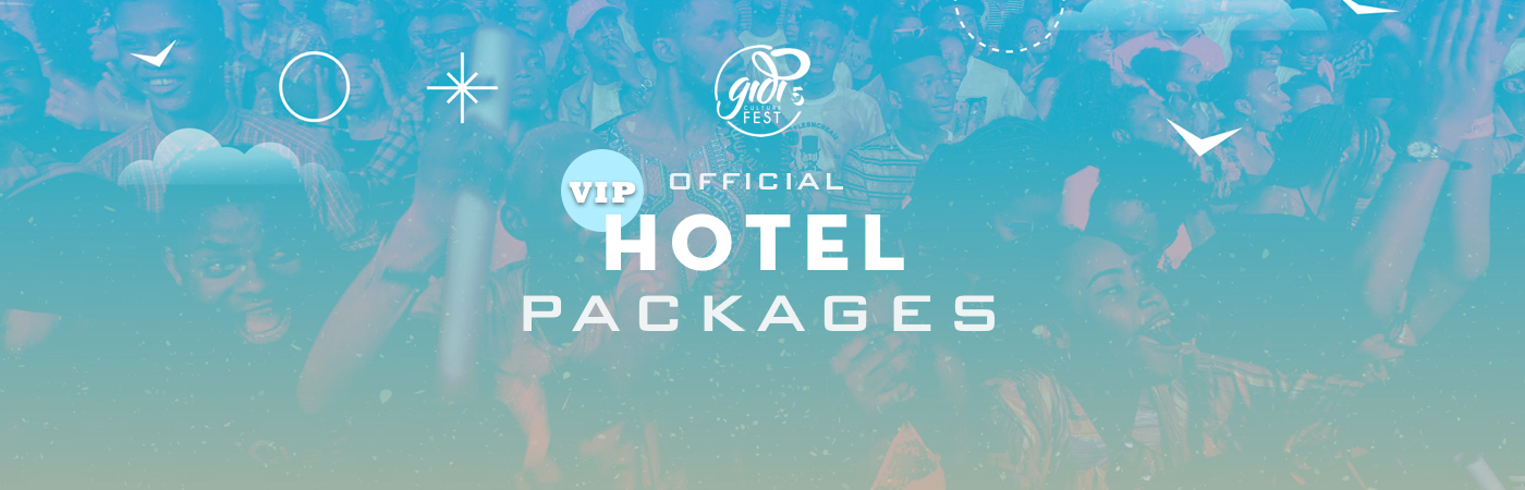 Gidi Fest VIP Ticket + Hotel Packages