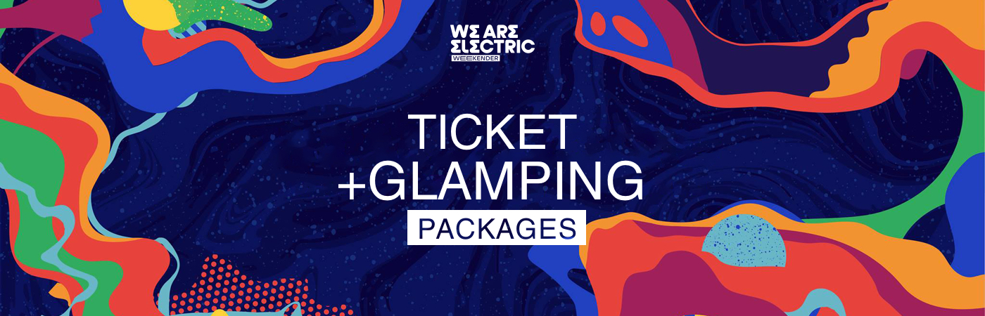 We Are Electric Weekender Ticket + Glamping