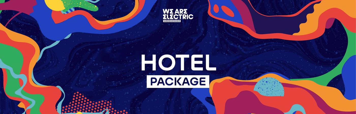 We Are Electric Weekender Ticket + Hotel Packages