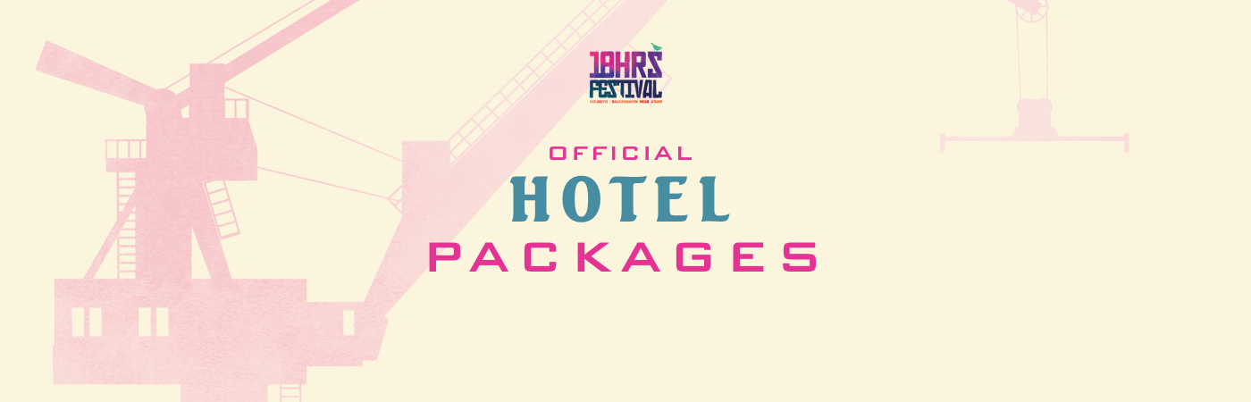 18hrs Festival Ticket + Hotel Packages