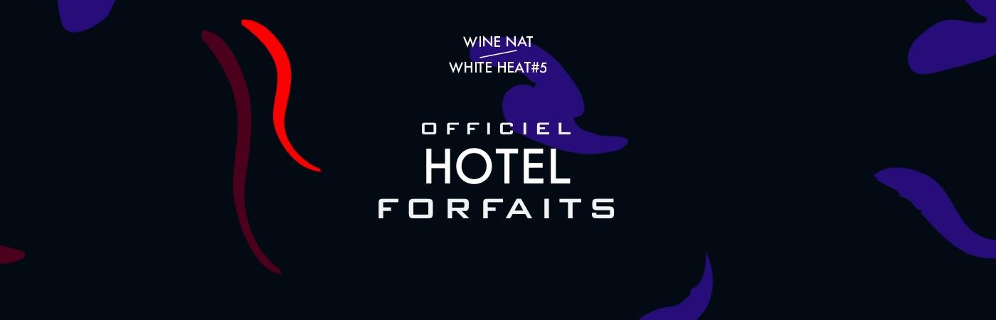 Packages Billet + Hôtel - Wine Nat / White Heat