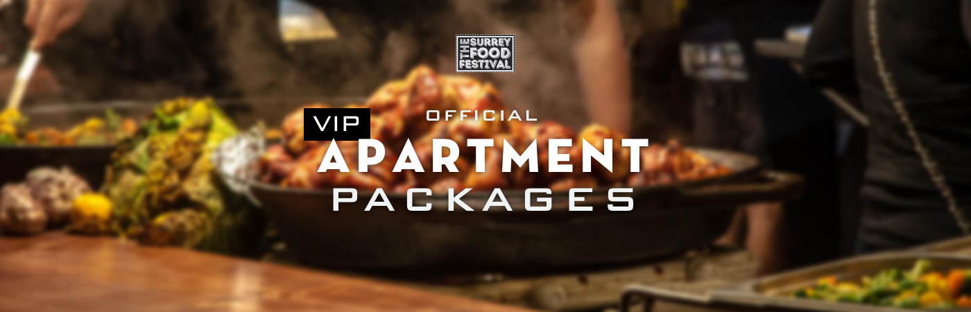 Packages Billet VIP + Appartement - The Surrey Food Festival