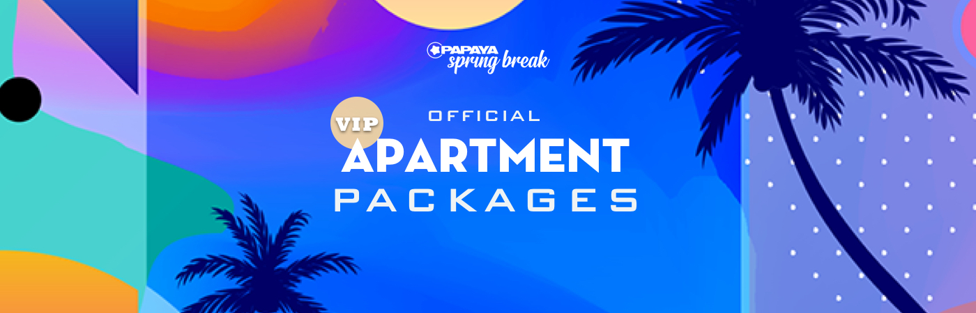 Papaya Spring Break VIP-Ticket- + Ferienwohnungs-Pakete