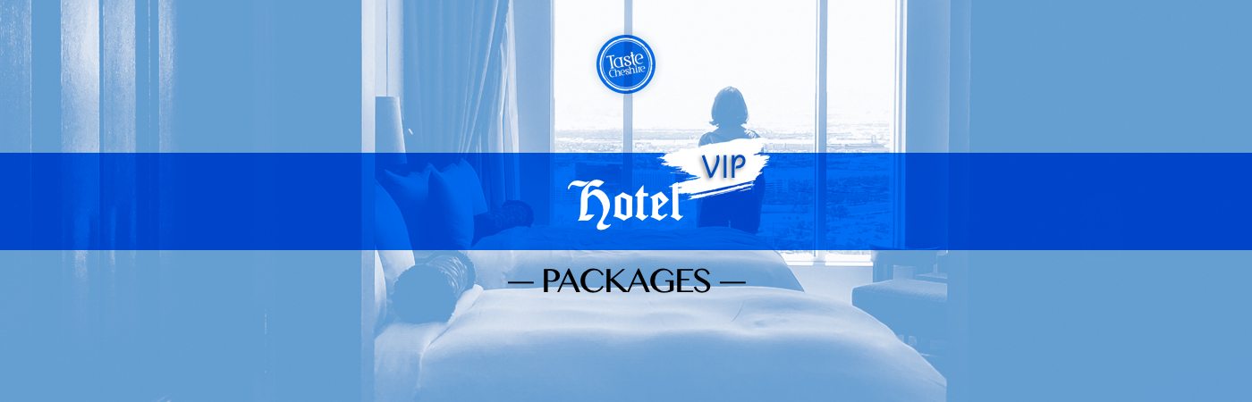 Taste Cheshire VIP Hotel Packages