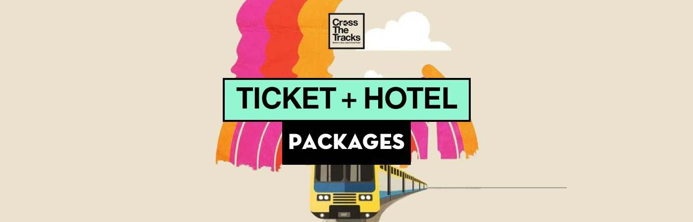 Cross The Tracks Ticket + Hotel Packages