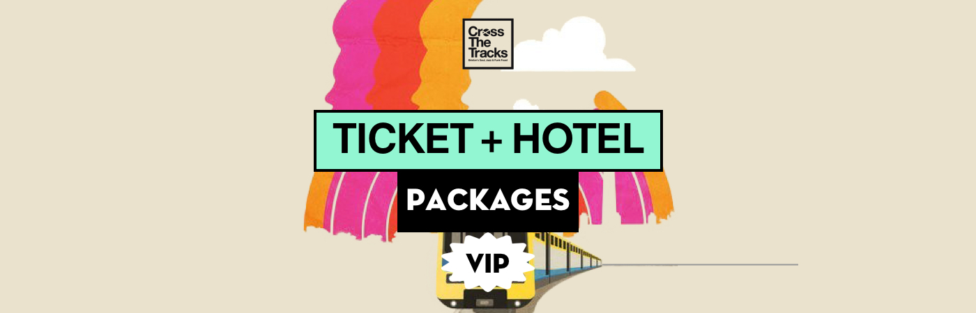 Cross The Tracks VIP Ticket + Hotel Packages