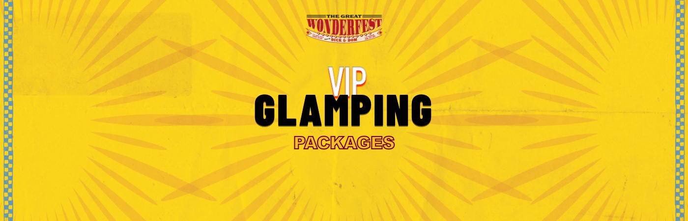 The Great Wonderfest VIP Ticket + Glamping Packages