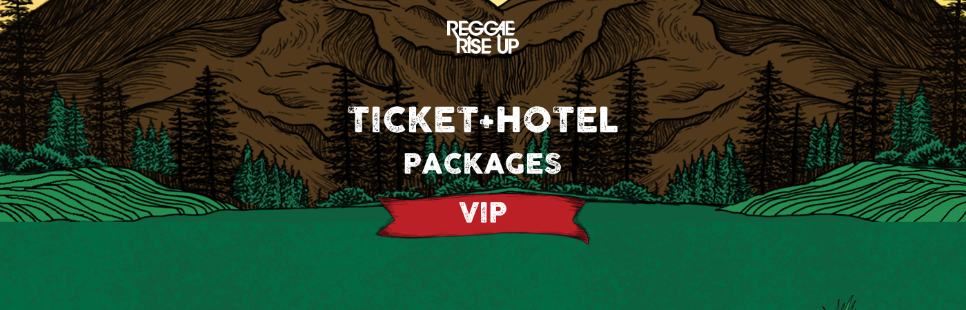 Reggae Rise Up VIP Ticket + Hotel Packages
