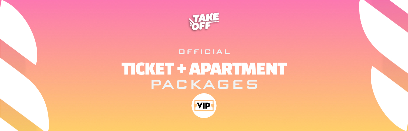Take Off Festival VIP Ticket + Apartment Packages