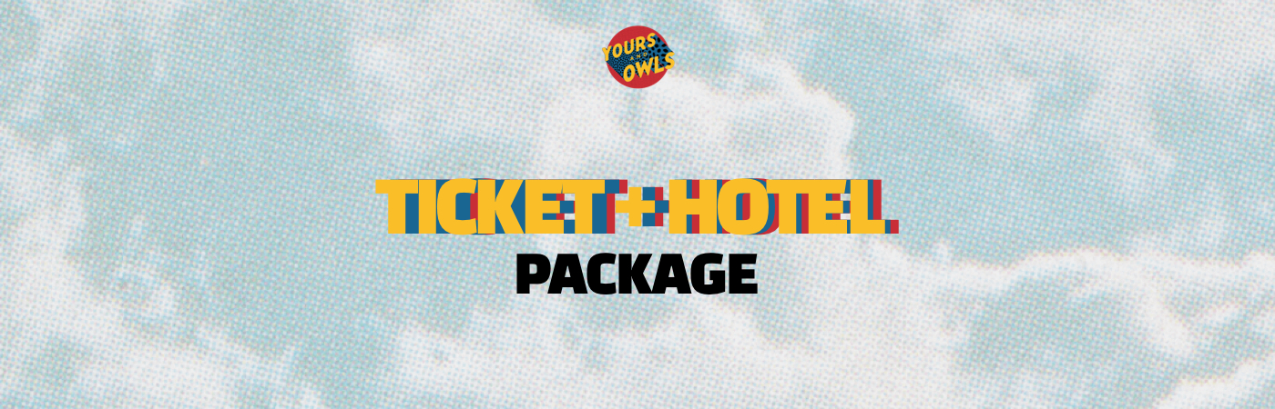 Yours & Owls Festival Ticket + Hotel Packages