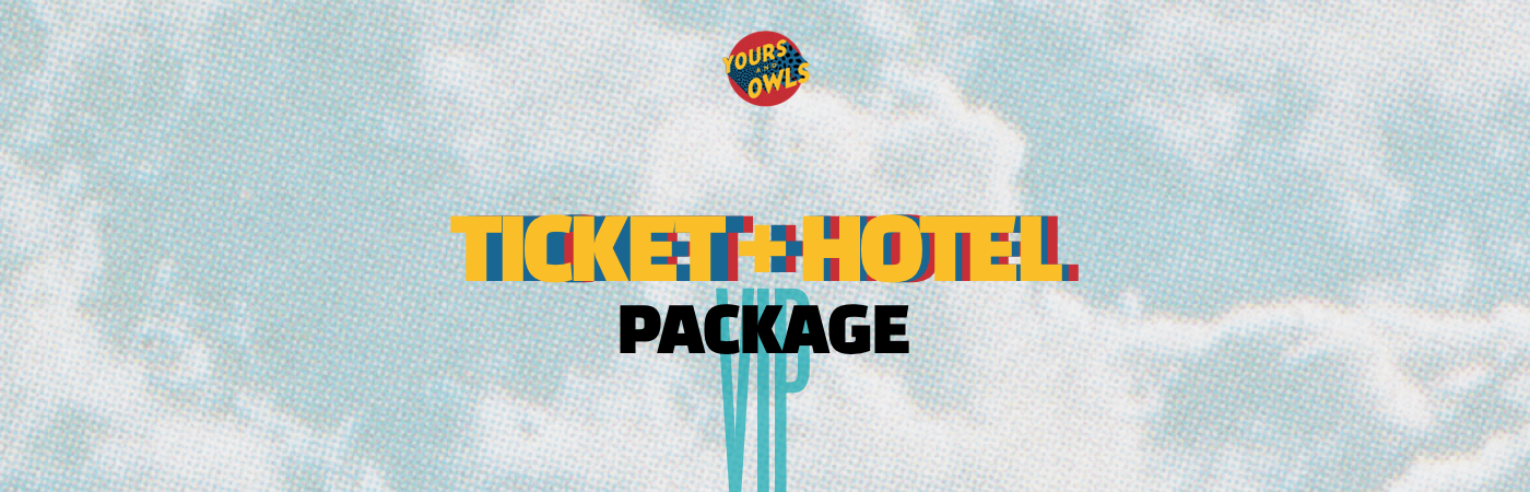 Yours & Owls Festival VIP Ticket + Hotel Packages