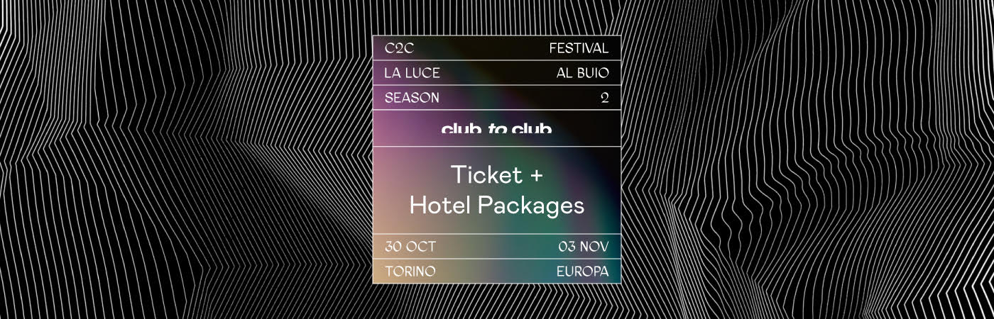 Club To Club Torino Tickets + Hotel Packages